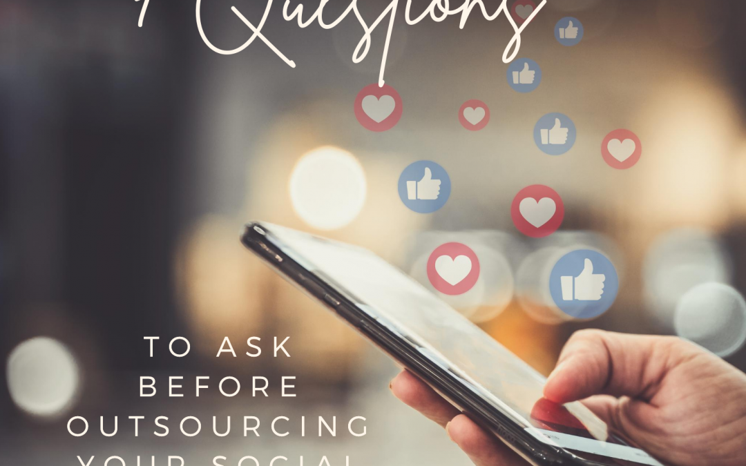 7 questions to ask before outsourcing your social media